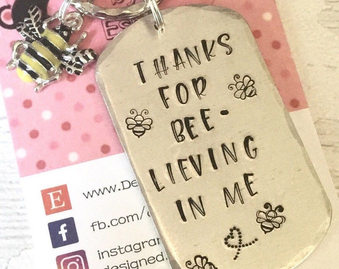 Thanks for believing in me Teacher keyring, teacher gift,TA gift, End of year gift, Hand stamped, Thank you gift, Gift for Her, Gift for him