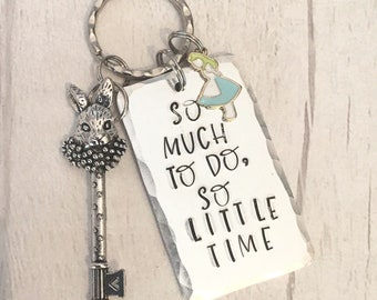 Alice in Wonderland quote gift, So much to do so little time, white rabbit quote, Hand stamped, handstamped, Key chain,