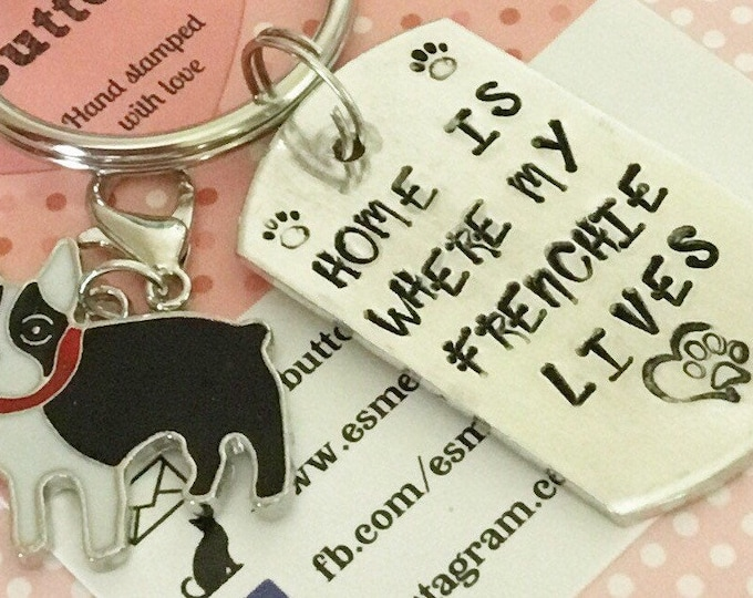 Frenchie dog keyring, frenchie gift, french bulldog gift, Hand Stamped, Home is where my Frenchie lives, dog lover gift, for him, for her