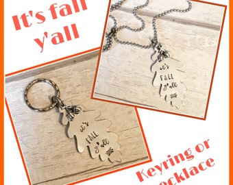 Fall necklace, It's fall y'all, autumn gift, autumn Keyring, autumn necklace, Hand stamped, fall keychain, harvest gift, Thanksgiving,