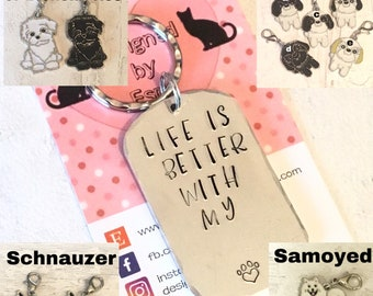 Life is better with my Bichon Frisé, my Schnoodle, my Samoyed, my Schnauzer, my keyring gift, handstamped  keyring, dog gift,