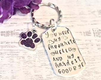 My favourite hello and hardest goodbye, Dog Bereavement gift, dog gift, remembrance,Hand Stamped, Key chain, dog Lover, for her, for him