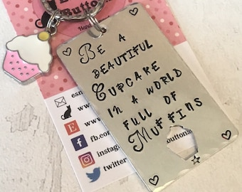 Be a cupcake keyring, affirmation keyring, cupcake gift, metal stamped keyring, gift for her, Mother's Day gift,