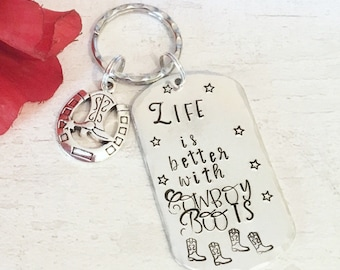 Life is better with Cowboy boot, keyring for a Line Dancer, dancing gift, Hand Stamped Key chain, gift for her, gift for him,