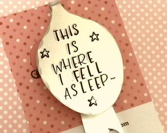 "Bedtime Bookmark Hand Stamped, Spoon Bookmark, ""This is where I fell asleep"", gift for reader, spoonie bookmark, spoonie, personalised,"