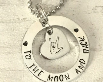 Hand stamped ASL washer type necklace, i love you to the moon and back, ASL gift, Valentine's  gift,