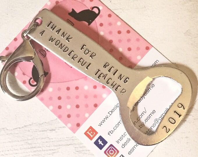Teacher beer bottle opener gift, thank you, wonderfulteacher , hand stamped gift for him, personalised gift, teacher gift,