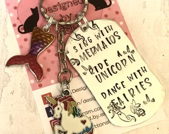 Sing with mermaids ride with unicorns dance with fairieskeyring, affirmation gift, gift for her, uk seller, gift for him