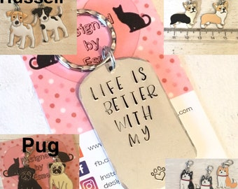 Life is better with my pug, my corgi, my Jack Russell, my husky,dog keyring gift, handstamped  keyring, dog gift,