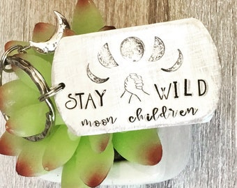 Stay wild moon child, cycles of the moon, Cancerian, Hand Stamped key ring/bag charm, for her, for him,