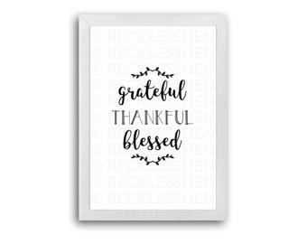 Grateful, Thankful, Blessed - Digital File