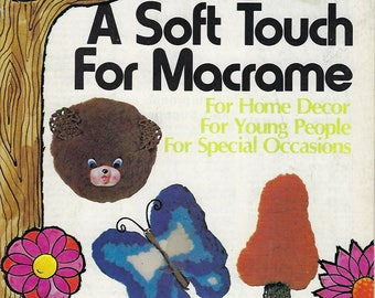 A Soft Touch For Macrame Animal Patterns Craft Instruction Book