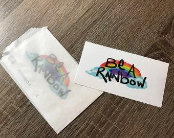 Be A Rainbow Sticker