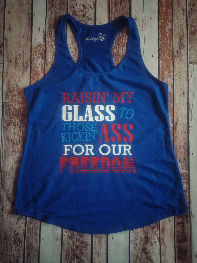 7e969f04d2a43 Raisin My Glass4th of July Tank Top or Tee Merica tank