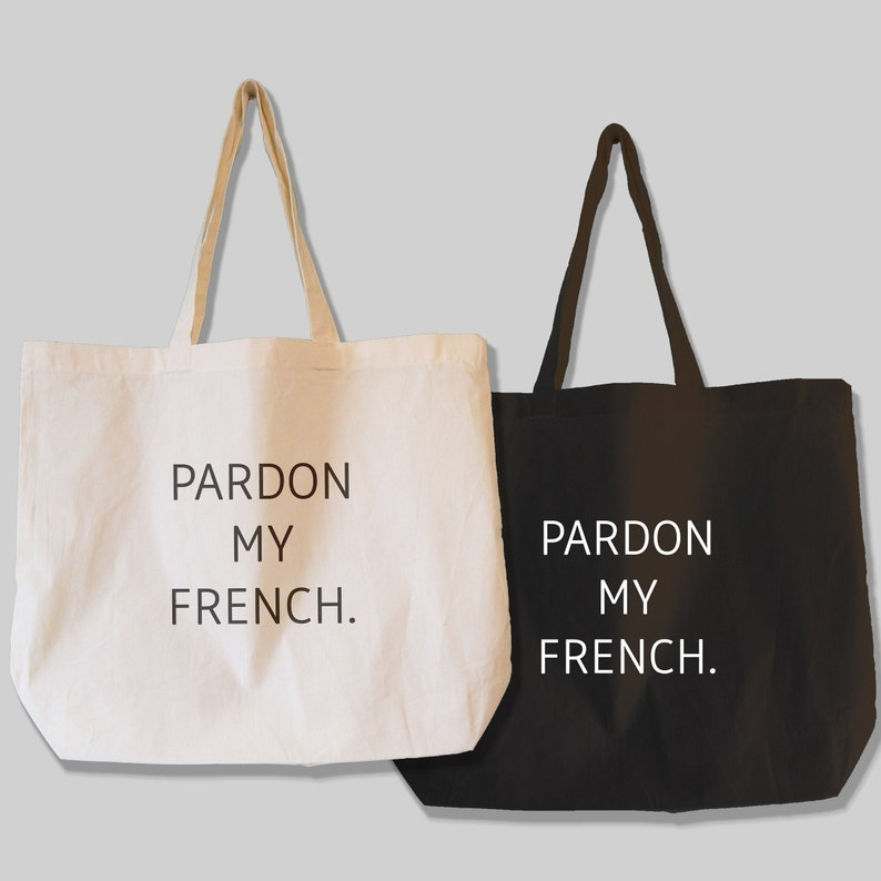65307b7e7c29 Pardon My French Tote Bag Available in 2 fonts and 2 Models