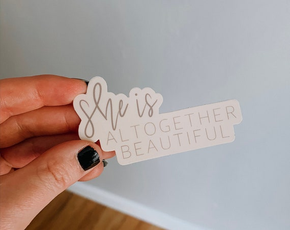 She Is Altogether Beautiful Sticker