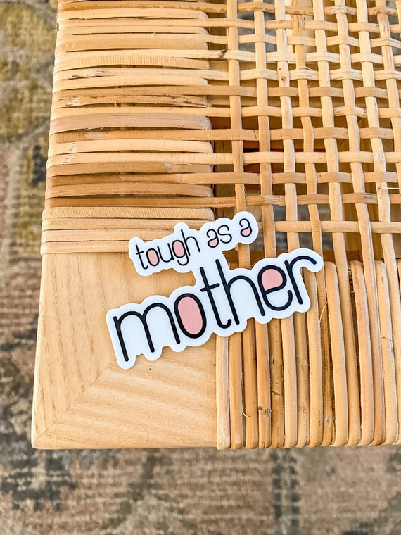 Tough As A Mother Sticker