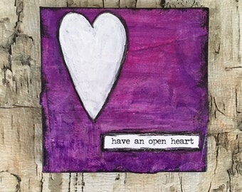 Have An Open Heart - Mixed Media Original Mini Canvas w/Easel