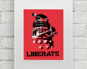 "Doctor Who Dalek street art print ""Liberate"" and ""Exterminate"" 8x10 art print"