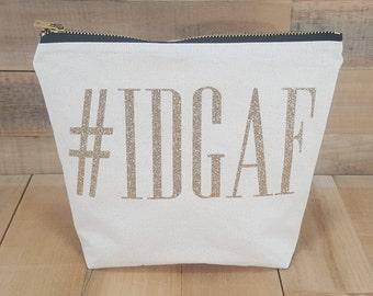 IDGAF, Hashtag Sign, IDGAF Make up Bag, Sarcasm, Sarcastic, Funny Gift For Her, Offensive, Cosmetic Bag, Personalized Cosmetic Bag, Makeup