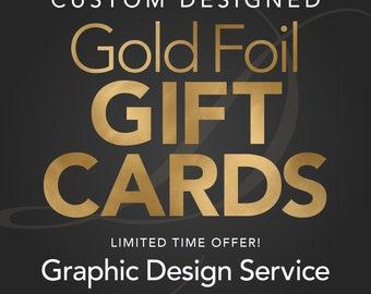 Custom Gold Foil Gift Cards - Graphic Design Service