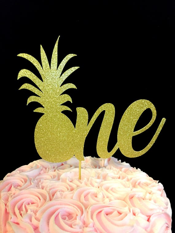 Pineapple One Cake Topper Pineapple 1st Birthday Pineapple Etsy