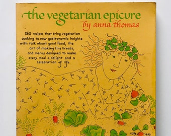 The Vegetarian Epicure - Anna Thomas - 1972