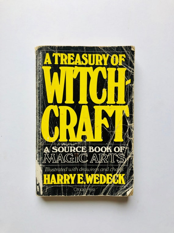 A Treasury of Witchcraft: a Source Book of Magic Arts - Harry E Wedeck - 1961