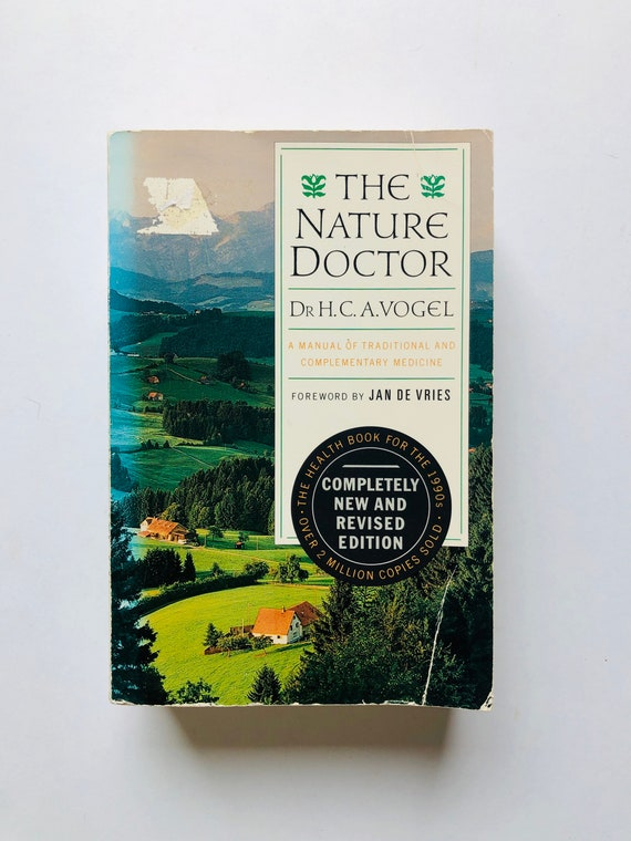 The Nature Doctor: A Manual of Traditional & Complimentary Medicine - Dr HC Vogel - 1991
