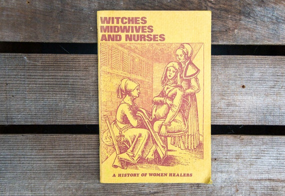 Witches, Midwives, & Nurses: A History of Women Healers (second edition, 1973)