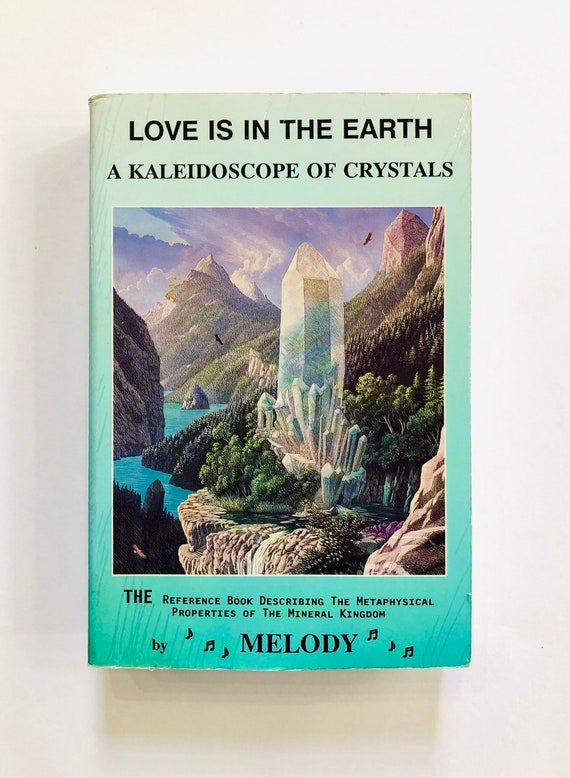 Love is in the Earth: A Kaleidoscope of Crystals - Melody - 1994