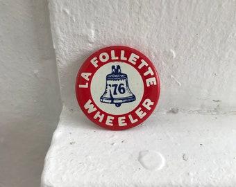 1990s Reproduction '76 La Follette and Wheeler Presidential Campaign Button
