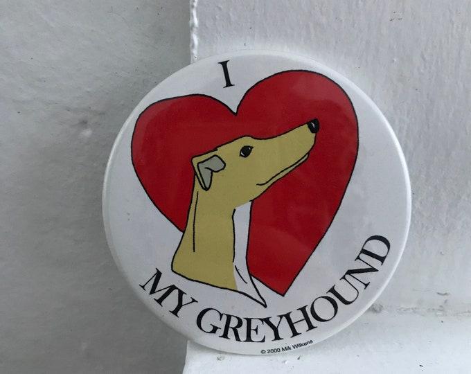 I Love My Greyhound Giant Mylar Button