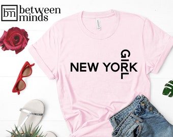 1a57f0679c0d New York Girl T shirt-New York Female T shirt-New York Tees-New York Girl  Shirts-New York lover-Girl tees-Women shirts-Gift for girlfriend