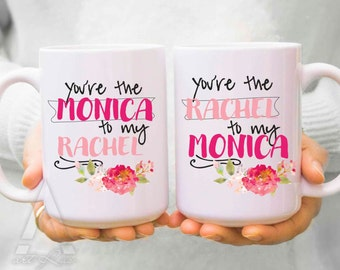best friend mugs birthday gifts you are the monica to my rachel friends best friend birthday gift long distance friend gift idea mu120