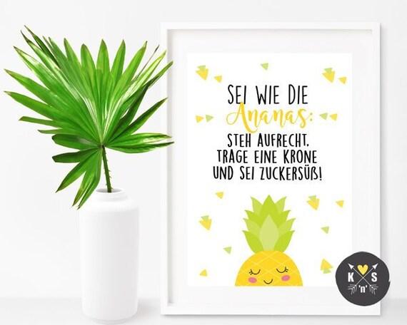 Poster Sei Wie Die Ananas Statement Spruch Frucht Früchte Spruchposter Sprücheposter Süss Motto