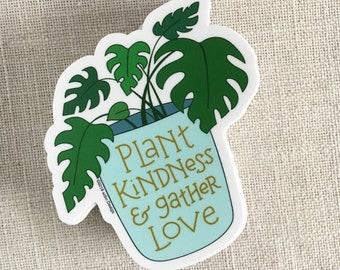 Plant Kindness & Gather Love Vinyl Sticker / Monstera Illustration / Positive Quote / Laptop Sticker / Plant Lady Sticker / Waterproof