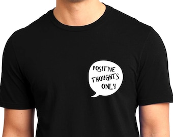 Positive Thoughts Only T-shirt Men Short Sleeve