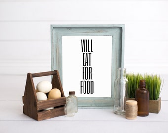 Will Eat For Food  // Printable // Digital Art // Typography // Subway Art