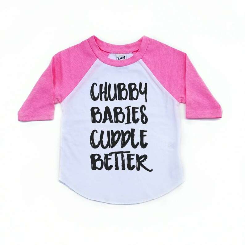 595740004 Chubby Babies Cuddle Better Toddler Shirt Raglan Toddler Shirt | Etsy
