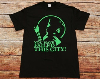 Arrow - You Have Failed this City TV Series Quote T-shirt