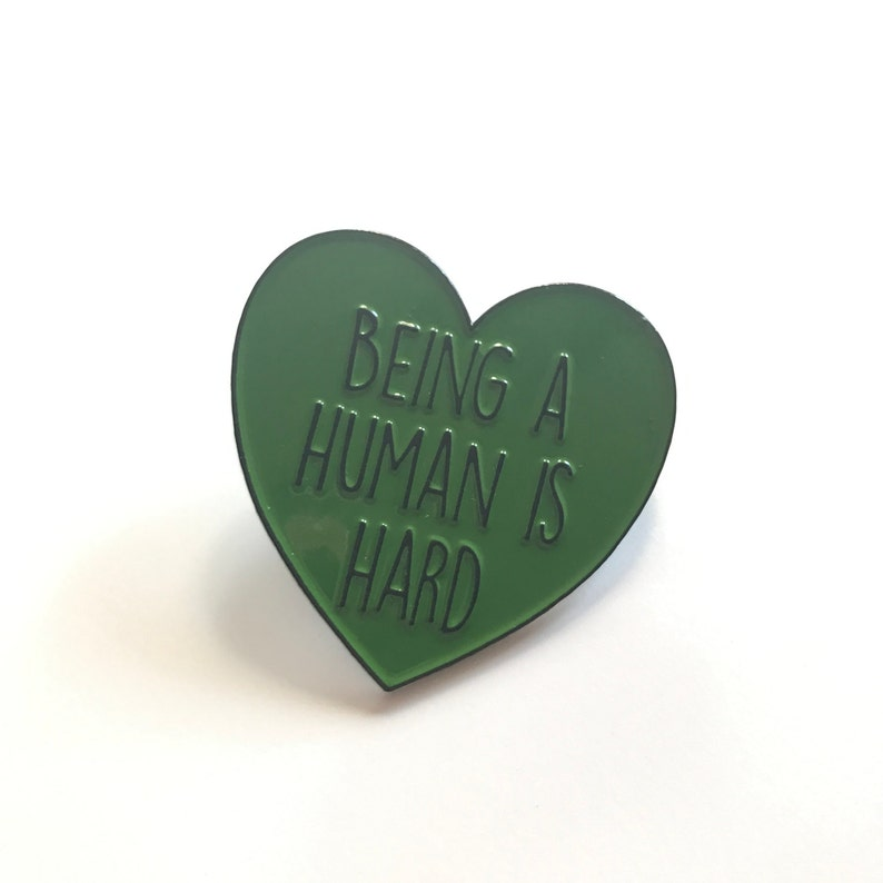 Being A Human is Hard Enamel Pin image 0