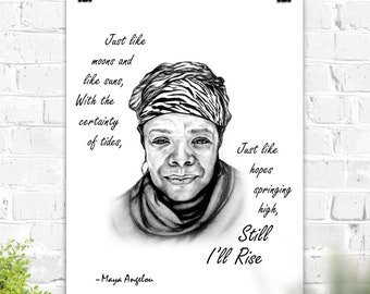 Still I Rise Poster Maya Angelou Quote print of original Maya Angelou portrait with an excerpt of poem Still I Rise wall art black and white