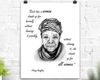 Feminist Art Poster Maya Angelou Quote Print portrait feminism activism Each time a woman stands up for herself, she stands up for all women