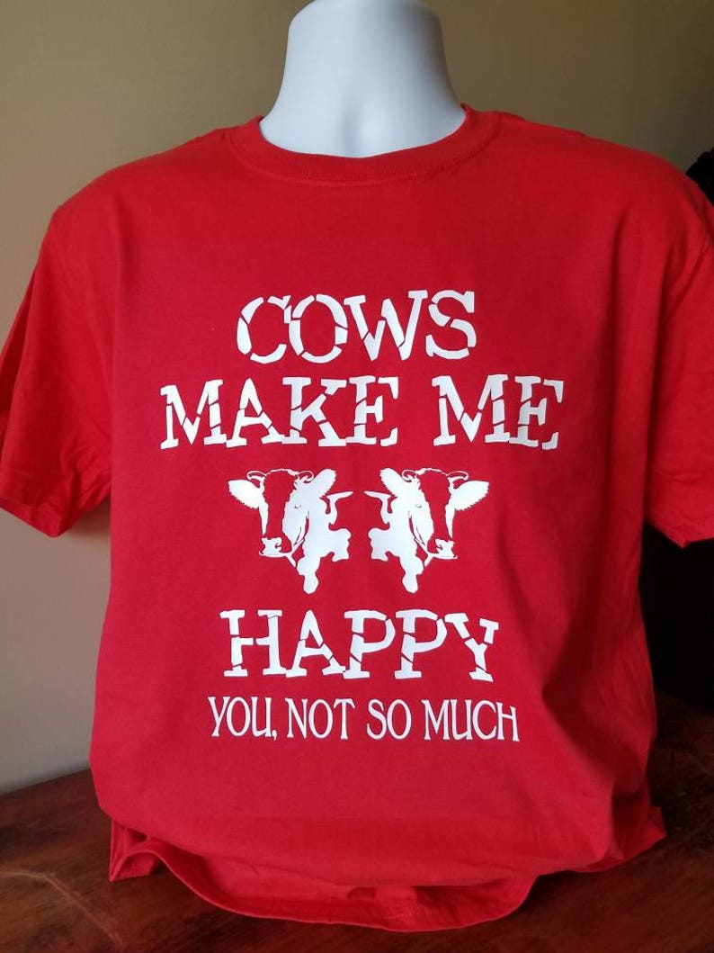 3d422ed2 Cows Make Me Happy Tee Cow shirt Farm Tee Farm Life Barn | Etsy
