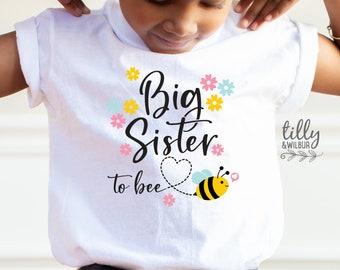 Big Sister To Bee T-Shirt, Big Sister Announcement, Big Sister To Be Shirt, Pregnancy Announcement Shirt, I'm Going To Be A Big Sister Shirt
