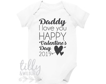 Daddy I Love You Happy Valentine's Day 2019 Baby Bodysuit