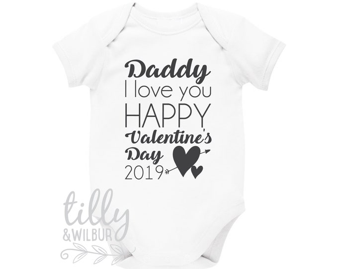 Daddy I Love You Happy Valentine's Day 2019 Baby Bodysuit