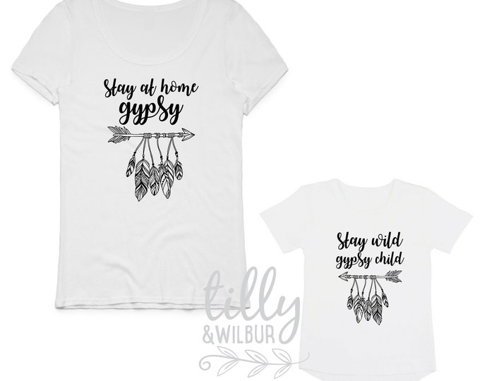 Stay At Home Gypsy And Stay Wild Gypsy Child Mummy And Daughter Matching Set