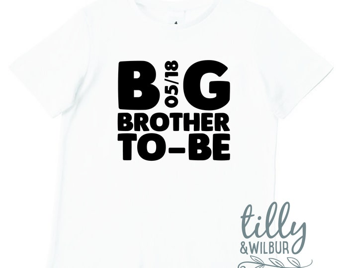 Big Brother To Be T-Shirt With Due Date, Big Brother Shirt, I'm Going To Be A Big Brother, Pregnancy Announcement, Big Bro, Boys Clothing
